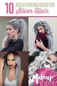 type of hair style tan skin 10 awesome silver hair colors ideas makeup tutorials