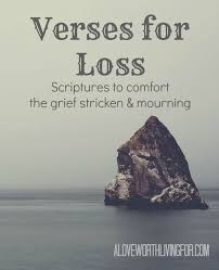 Message For Comforting A Friend Verses For Loss Scriptures To Comfort The Grief Stricken And
