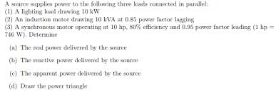 power factor for lighting load solved a source supplies power to the following three loa