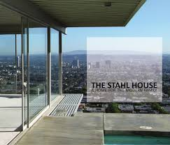 stahl house a home for the modern family by kimberly dillin issuu