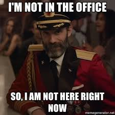 Thanks Captain Obvious Meme - i m not in the office so i am not here right now thanks captain