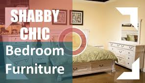 shabby chic bedroom furniture youtube