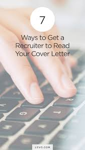 7 ways to get a recruiter to read your cover letter career job