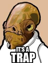 Its A Trap Meme - admiral ackbar it s a trap hahaha emily schoenfeld gerst
