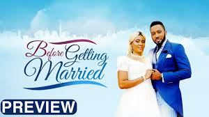 before getting married latest 2017 nigerian nollywood drama