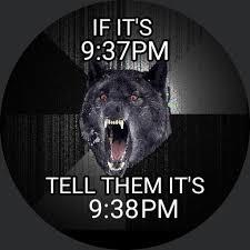 Wolf Meme - insanity wolf meme for moto 360 facerepo
