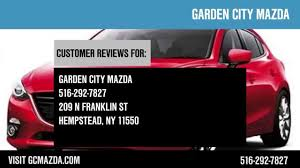 mazda reviews garden city mazda reviews hempstead car dealership reviews youtube