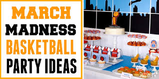 basketball party ideas get ready for march madness with basketball party ideas design