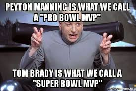 Peyton Memes - 22 meme internet peyton manning is what we call a pro bowl mvp