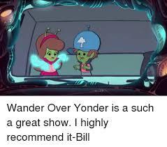 Wander Over Yonder Meme - 25 best memes about wander over yonder wander over yonder memes