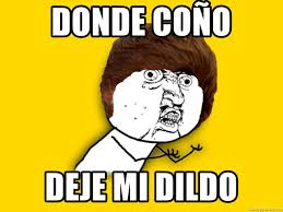 Dragon Dildos Meme - donde co祓o deje mi dildo y u no meme generator