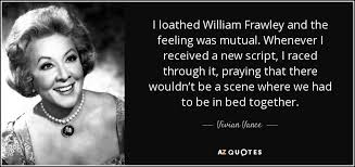 william frawley vivian vance quote i loathed william frawley and the feeling was