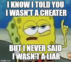 Cheater Meme - ill have you know spongebob meme imgflip