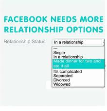 Relationship Memes Facebook - facebook needs more relationship options relationship status in a