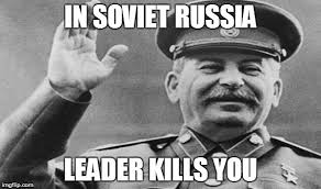 Stalin Memes - image tagged in meme sovietrussia soviet russia stalin imgflip