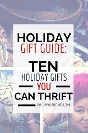 gift guides 10 holiday gifts you can thrift