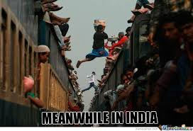 Meme India - meanwhile in india by lygatt meme center