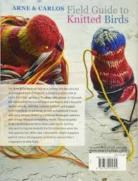 field guide to knitted birds over 40 handmade projects to liven