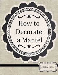 How to Decorate a Mantel