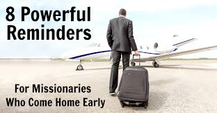 Coming Home Quotes by 8 Powerful Reminders For Missionaries Who Come Home Early The