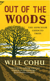 out of the woods the armchair guide to trees amazon co uk will