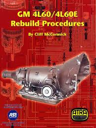4l60e transmission rebuild manual atra gm 4l60 4l60e 700r4 rebuild procedures clutch