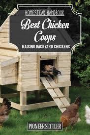 Best Chicken Coop Design Backyard Chickens by 320 Best Chicken Coop Ideas Images On Pinterest Backyard