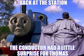 Thomas The Tank Engine Meme - the little engine that could have a good sexual harassment case