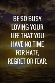 Love And Family Quotes by Inspirational Quote Be So Busy Loving Your Life That You Have No