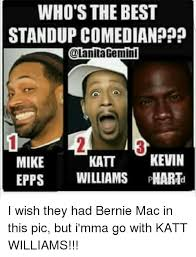 Mike Epps Memes - who s the best standup comedian gemini katt kevin mike epps