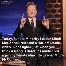 Mitch Mcconnell Meme - joke today senate minority leader mitch mcconnell rele conan