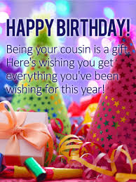 cousin birthday card being your cousin is a gift happy birthday wishes card birthday