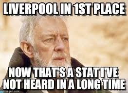 Liverpool Memes - liverpool in 1st place obi wan kenobi meme on memegen