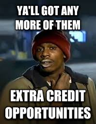 End Of Semester Memes - livememe com dave chappelle y all got any more
