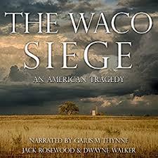 siege aviva the waco siege an tragedy audiobook rosewood