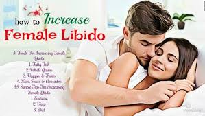 li bido top 10 tips on how to increase libido naturally fast