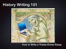 writing a thesis paper history writing 101 how to write a thesis driven essay youtube history writing 101 how to write a thesis driven essay