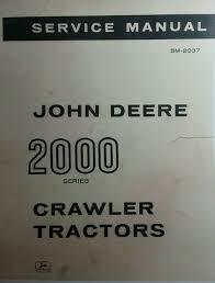 john deere 2010 crawler loader service manual tractor dozer 2000