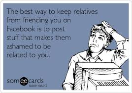 the best way to keep relatives from friending you on facebook is