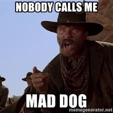 Mad Dog Meme - mad dog tannen meme generator