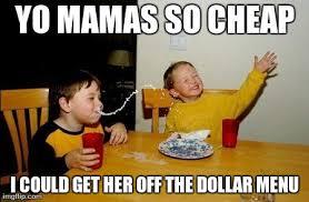 Cheap Meme - yo mamas so fat meme imgflip