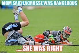 Lacrosse Memes - lacrosse meme generator imgflip