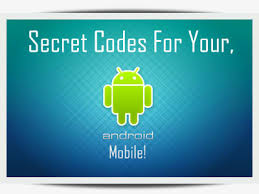 android secret codes secret codes for your android phone techfamies