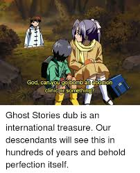 Meme Stories - 25 best memes about ghost stories dub ghost stories dub memes