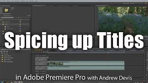 adobe premiere pro tutorial in pdf spicing up your titles in premiere pro adobe premiere pro tutorial