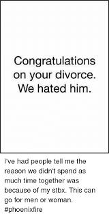 Congrats On Your Divorce Card 25 Best Memes About Congratulations On Your Divorce