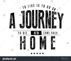 quote journey home live go on journey die come stock vector 566654575 shutterstock