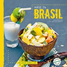 recette cuisine br駸ilienne 8 recettes faciles pour cuisiner comme les brésiliennes bresil le