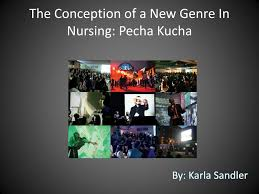 ppt the conception of a new genre in nursing pecha kucha