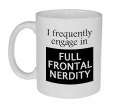 full frontal nerdy funny geeky coffee or tea mug teas coffee